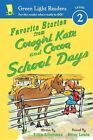Favorite Stories from Cowgirl Kate and Cocoa: School Days by Erica Silverman (Hardback, 2014)