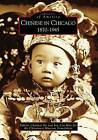 Chinese in Chicago: 1870-1945 by Chinatown Museum Foundation (Paperback / softback, 2005)