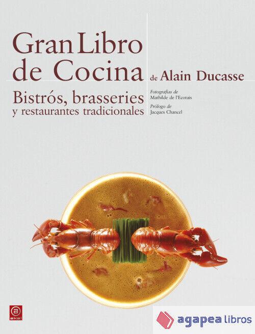 Gran Libro de Cocina de Alain Ducasse. Bistrós, brasseries y restaurantes tradic