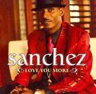 Love You More 0054645190428 by Sanchez CD