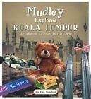 Mudley Explores Kuala Lumpur: An Amazing Adventure into Mudtown by Marshall Cavendish International (Asia) Pte Ltd (Paperback, 2016)