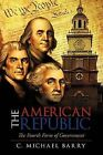 The American Republic: The Fourth Form Government by C Michael Barry (Paperback / softback, 2011)