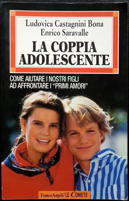 L. Castagnini Bona e Enrico Saravalle, La coppia adolescente, Ed. FrancoAngeli