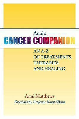 1 of 1 - Anni's Cancer Companion: An A-Z of Treatments, Therapies and Healing, ANNI MATTH