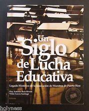 H/C BOOK / UN SIGLO DE LUCHA EDUCATIVA / PUERTO RICO