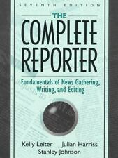The Complete Reporter: Fundamentals of News Gathering, Writing, and Editing (7th