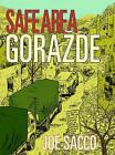 Safe Area Gorazde: The War in Eastern Bosnia 1992-95 by Joe Sacco (Paperback, 2007)