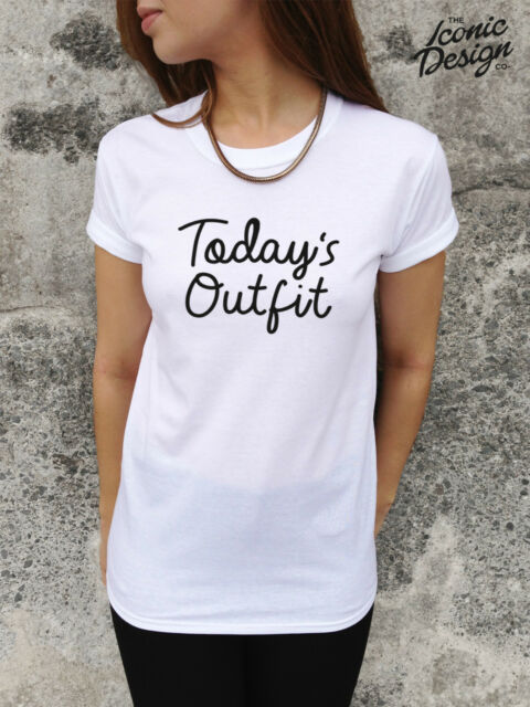* TODAY'S OUTFIT T-shirt Top Tumblr Fashion Blogger Slogan Hipster Todays Slogan