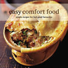 Easy Comfort Food: Simple Recipes for Feel-Good Favourites by Ryland Peters & Small (Paperback, 2008)