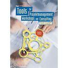 Tools fur Projektmanagement, Workshops und Consulting: Kompendium der Wichtigsten Techniken und Methoden by Nicolai Andler (Hardback, 2015)