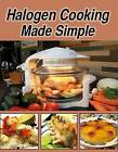 Halogen Cooking Made Simple by Paul Brodel, Dee Hunwicks (Spiral bound, 2009)
