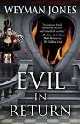 Evil in Return by Weyman Jones (Hardback, 2014)