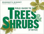 Field Guide to the Trees and Shrubs of Britain by Reader's Digest (Hardback, 1981)