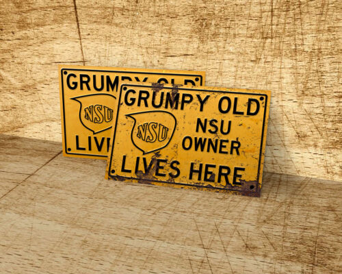 customization available Grumpy Old NSU owner lives here