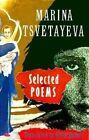 Selected Poems by Marina TSvetaeva (Paperback, 1987)