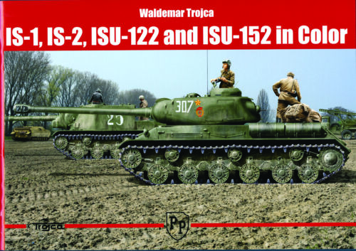 Trojca: IS-1 Is-2 ISU-122 ISU-152 in Color Panzer Tank Modellbau Bildband