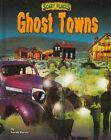 Ghost Towns 9781597165778 by Sarah Parvis Misc