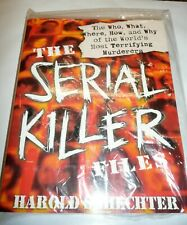 The Serial Killer Files : The Who, What, Where, How, and Why of the World's Most Terrifying Murderers by Harold Schechter (2003, Paperback)