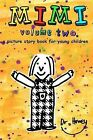 Mimi Volume Two, a Picture Story Book for Young Children by Dr Howey (Paperback / softback, 2011)