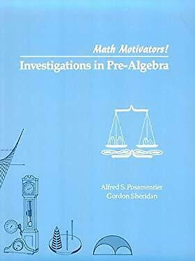Math Motivators! : Investigations in Pre-Algebra by Posamentier, Alfred S.