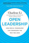 Open Leadership: How Social Technology Can Transform the Way You Lead by Charlene Li (Hardback, 2010)