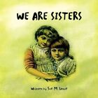 We Are Sisters 9781436388238 by Sue M. Lowe Book