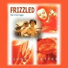 Frizzled Like Fried Eggs by June Zetter (Paperback, 2012)