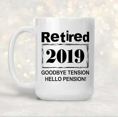 Retired Gift Retirement Mug 2019 Goodbye Tension Hello
