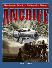 Angriff: The German Attack on Stalingrad in Photos
