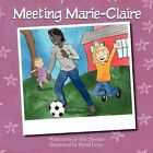 Meeting Marie-claire by Jo-elle Daveler 9781467081450 Paperback 2011