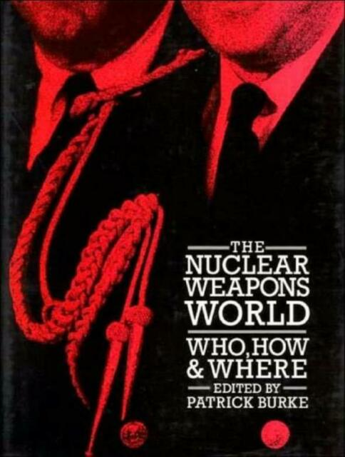 The Nuclear Weapons World: Who, How, And Where
