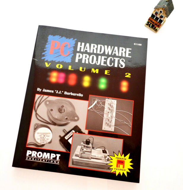 PC HARDWARE PROJECTS VOLUME 2 by J.J. BARBARELLO / Book / Disk