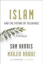 Islam and the Future of Tolerance : A Dialogue by Sam Harris and Maajid Nawaz (…