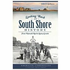 American Chronicles: Looking Back at South Shore History : From Plymouth Rock...