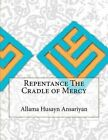 Repentance the Cradle of Mercy by Allama Husayn Ansariyan (Paperback / softback, 2015)