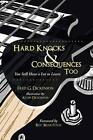 Hard Knocks & Consequences Too  : You Still Have a Lot to Learn by Fred G Dickenson (Paperback / softback, 2013)