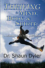 Thriving in Mind, Body, and Spirit: Awakening to God's Truths and Promises by Dr Shaun Dyler (Paperback / softback, 2007)