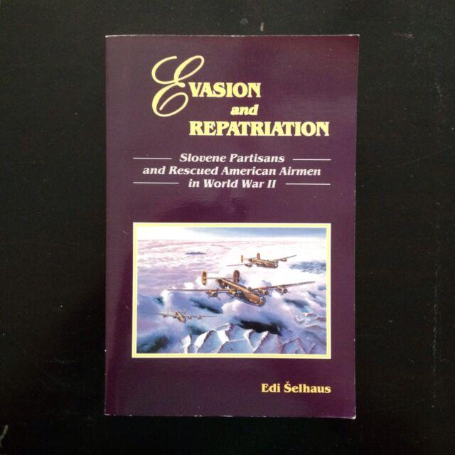 EVASION AND REPATRIATION, Edi Selhaus, 1st ed, 1993, Paperback - Slovenia WWII