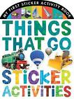 Things That Go Sticker Activities by Little Tiger Press Group (Novelty book, 2015)