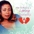 How to Build up a Loving Relationship 9781436331319 by Ivline Telfort Paperback