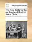 The New Testament of Our Lord and Saviour Jesus Christ, ... by Multiple Contributors (Paperback / softback, 2010)
