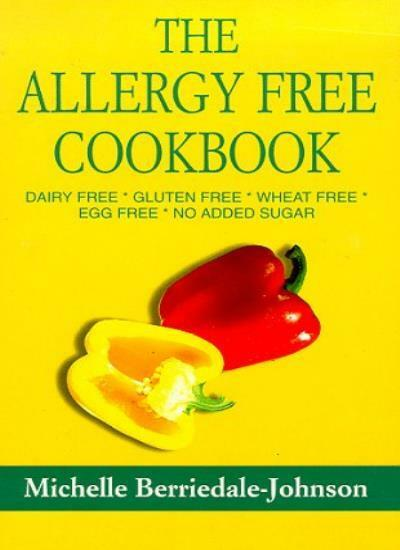 The Allergy-Free Cookbook: Dairy Free * Gluten Free * Wheat Free * Egg Free * N