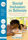 Social Inclusion in Schools: Improving Outcomes, Raising Standards by Ben Whitney (Paperback, 2007)