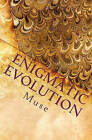 Enigmatic Evolution: Prose of Heart and Soul by Muse (Paperback / softback, 2010)