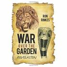 War Over The Garden Revelation 9781449072483 by Ron Rinkes Hardback