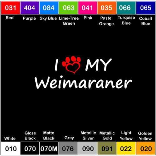 I LOVE MY WEIMARANER Vinyl Decal Sticker Laptop Pet Paw Dog
