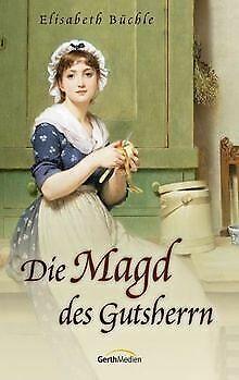 Die Magd des Gutsherrn von Büchle, Elisabeth | Buch | Zustand sehr gut