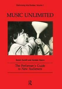 Music-Unlimited-The-Performer-039-s-Guide-to-New-Audiences-Performing-ExLibrary