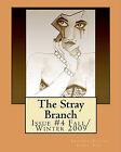 The Stray Branch: Issue #4 Fall/Winter 2009 by Debbie Berk (Paperback / softback, 2009)