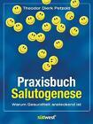 Praxisbuch Salutogenese von Theodor Dierk Petzold (2010, Taschenbuch)